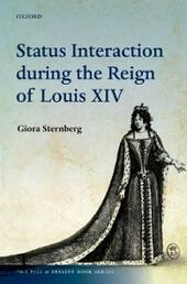 Status Interaction during the Reign of Louis XIV