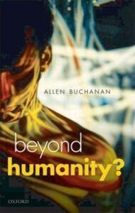 Foto Cover di Beyond Humanity?: The Ethics of Biomedical Enhancement, Ebook inglese di Allen E. Buchanan, edito da OUP Oxford