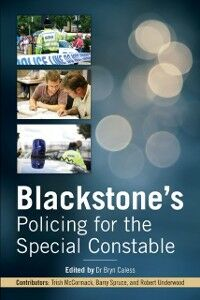 Ebook in inglese Blackstone's Policing for the Special Constable McCormack, Trish , Spruce, Barry , Underwood, Bob