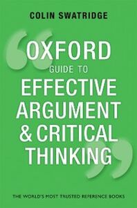 Ebook in inglese Oxford Guide to Effective Argument and Critical Thinking Swatridge, Colin