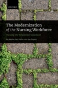 Ebook in inglese Modernization of the Nursing Workforce: Valuing the healthcare assistant Dopson, Sue , Heron, Paul , Kessler, Ian