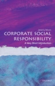 Ebook in inglese Corporate Social Responsibility: A Very Short Introduction Moon, Jeremy