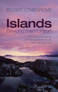 Foto Cover di Islands Beyond the Horizon: The life of twenty of the world's most remote places, Ebook inglese di Roger Lovegrove, edito da OUP Oxford