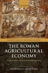 Roman Agricultural Economy: Organization, Investment, and Production