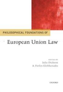 Foto Cover di Philosophical Foundations of European Union Law, Ebook inglese di Julie Dickson,Pavlos Eleftheriadis, edito da OUP Oxford