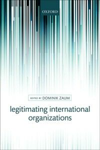 Ebook in inglese Legitimating International Organizations -, -