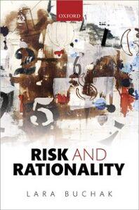 Foto Cover di Risk and Rationality, Ebook inglese di Lara Buchak, edito da OUP Oxford