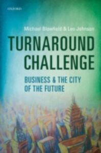 Ebook in inglese Turnaround Challenge: Business and the City of the Future Blowfield, Michael , Johnson, Leo