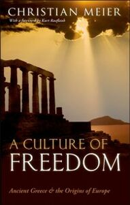 Ebook in inglese Culture of Freedom:Ancient Greece and the Origins of Europe -, -