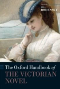 Foto Cover di Oxford Handbook of the Victorian Novel, Ebook inglese di  edito da OUP Oxford