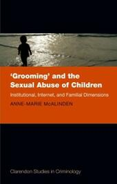 'Grooming'and the Sexual Abuse of Children: Institutional, Internet, and Familial Dimensions