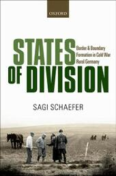 States of Division: Border and Boundary Formation in Cold War Rural Germany