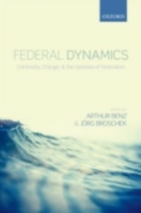 Ebook in inglese Federal Dynamics: Continuity, Change, and the Varieties of Federalism -, -