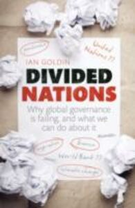 Ebook in inglese Divided Nations: Why global governance is failing, and what we can do about it Goldin, Ian