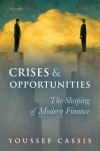 Foto Cover di Crises and Opportunities: The Shaping of Modern Finance, Ebook inglese di Youssef Cassis, edito da OUP Oxford