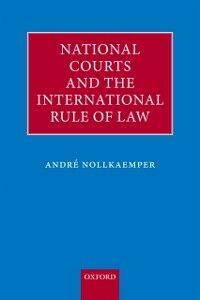 Ebook in inglese National Courts and the International Rule of Law Nollkaemper, Andr&eacute