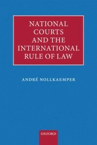 Foto Cover di National Courts and the International Rule of Law, Ebook inglese di Andr&eacute, Nollkaemper, edito da OUP Oxford
