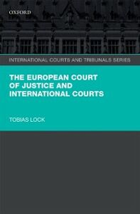 Foto Cover di European Court of Justice and International Courts, Ebook inglese di Tobias Lock, edito da OUP Oxford