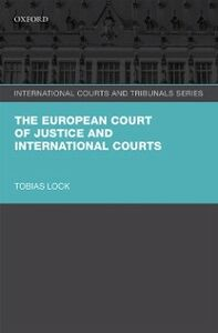 Ebook in inglese European Court of Justice and International Courts Lock, Tobias