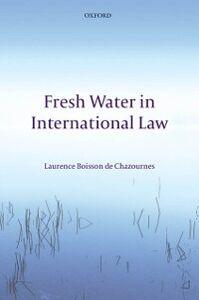 Ebook in inglese Fresh Water in International Law Boisson de Chazournes, Laurence