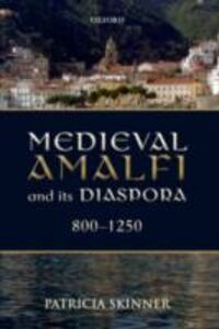 Ebook in inglese Medieval Amalfi and its Diaspora, 800-1250 Skinner, Patricia