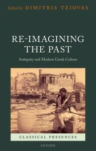 Ebook in inglese Re-imagining the Past: Antiquity and Modern Greek Culture