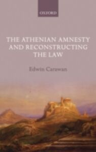 Ebook in inglese Athenian Amnesty and Reconstructing the Law Carawan, Edwin