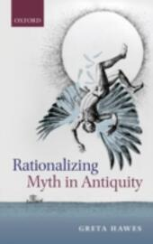 Rationalizing Myth in Antiquity