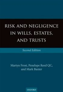 Ebook in inglese Risk and Negligence in Wills, Estates, and Trusts Baxter, Mark , Frost, Martyn , Reed QC, Penelope