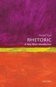 Ebook in inglese Rhetoric: A Very Short Introduction Toye, Richard
