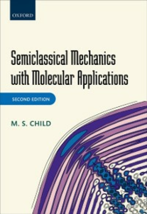 Ebook in inglese Semiclassical Mechanics with Molecular Applications Child, M. S.