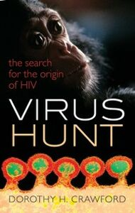 Ebook in inglese Virus Hunt: The search for the origin of HIV/AIDs Crawford, Dorothy H.