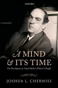 Ebook in inglese Mind and its Time: The Development of Isaiah Berlins Political Thought Cherniss, Joshua L.