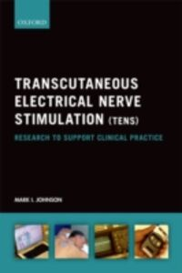 Foto Cover di Transcutaneous Electrical Nerve Stimulation (TENS): Research to support clinical practice, Ebook inglese di Mark I. Johnson, edito da OUP Oxford