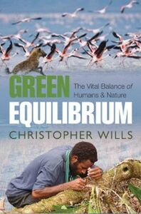 Foto Cover di Green Equilibrium: The vital balance of humans and nature, Ebook inglese di Christopher Wills, edito da OUP Oxford