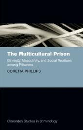 Multicultural Prison: Ethnicity, Masculinity, and Social Relations among Prisoners