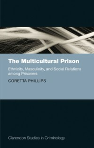 Ebook in inglese Multicultural Prison: Ethnicity, Masculinity, and Social Relations among Prisoners Phillips, Coretta