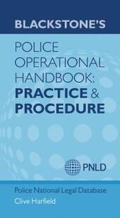 Blackstone's Police Operational Handbook: Practice and Procedure