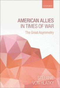 Ebook in inglese American Allies in Times of War: The Great Asymmetry von Hlatky, St&eacute , fanie