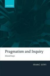 Pragmatism and Inquiry: Selected Essays
