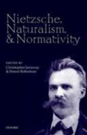 Nietzsche, Naturalism, and Normativity