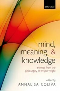 Ebook in inglese Mind, Meaning, and Knowledge: Themes from the Philosophy of Crispin Wright