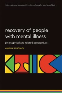 Ebook in inglese Recovery of People with Mental Illness: Philosophical and Related Perspectives -, -