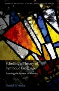 Ebook in inglese Schellings Theory of Symbolic Language: Forming the System of Identity Whistler, Daniel
