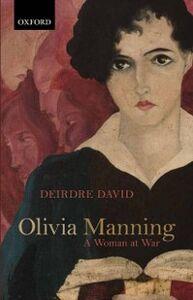 Foto Cover di Olivia Manning: A Woman at War, Ebook inglese di Deirdre David, edito da OUP Oxford