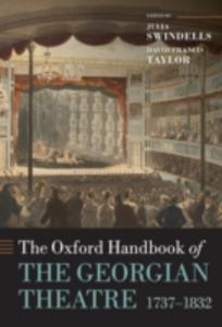 Ebook in inglese Oxford Handbook of the Georgian Theatre 1737-1832 -, -