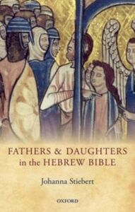 Foto Cover di Fathers and Daughters in the Hebrew Bible, Ebook inglese di Johanna Stiebert, edito da OUP Oxford