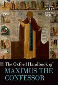 Foto Cover di Oxford Handbook of Maximus the Confessor, Ebook inglese di  edito da OUP Oxford
