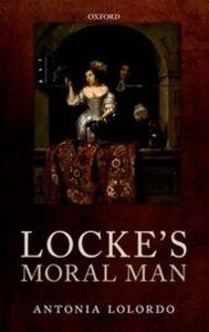 Ebook in inglese Locke's Moral Man LoLordo, Antonia