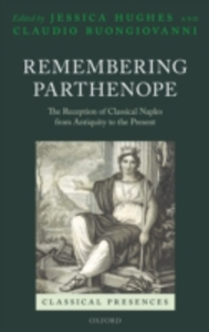 Ebook in inglese Remembering Parthenope: The Reception of Classical Naples from Antiquity to the Present -, -